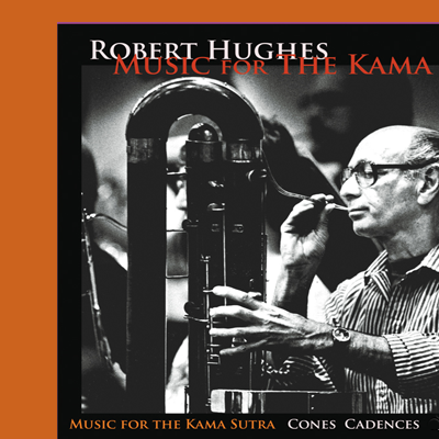 audio CD, 'Music for the Kama Sutra' for large ensemble by Robert Hughes; with the composer playing contrabassoon