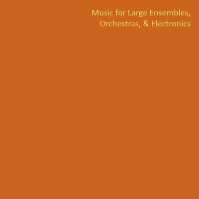 label, Bob Hughes, Music for Large Ensembles, Orchestras, & Electronics