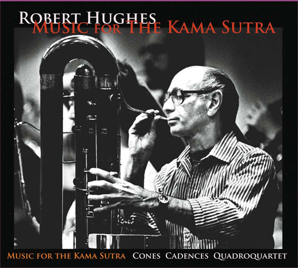 audio CD 'Music for the Kama Sutra,' works for large ensembles and orchestras that features the composer Robert Hughes on contrabassoon, with works conducted by Dennis Russell Davies, Gerhard Samuel and Denis de Coteau