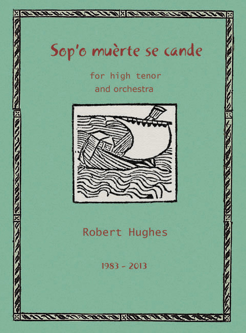 music score 'Sop'o muerte se cande' for high tenor and orchestra, a threnody for Calvin Simmons, by Robert Hughes