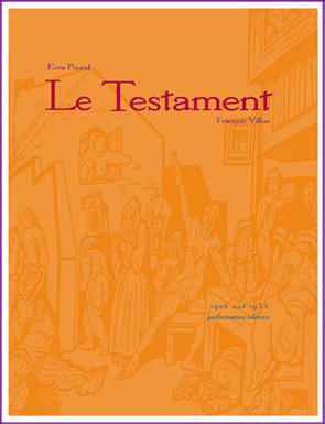 Ezra Pound's revisions of his first opera 'Le Testament' in 1926 and 1933 for small performing forces, to text by Francois Villon, Introduction by Robert Hughes and Margaret Fisher, engraved performance scores, published by Second Evening Art